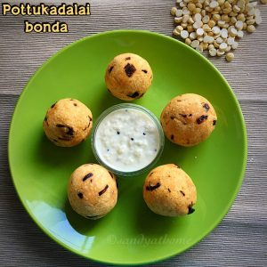 Pottukadalai bonda,pottukadalai recipes,pottukadalai urundai,pottukadalai vadai recipe,pottukadalai murukku recipe