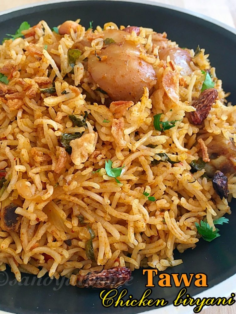 Tawa chicken biryani recipe sandhya 39 s recipes for Chicken biryani at home