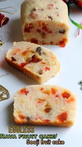 Eggless rava fruit cake
