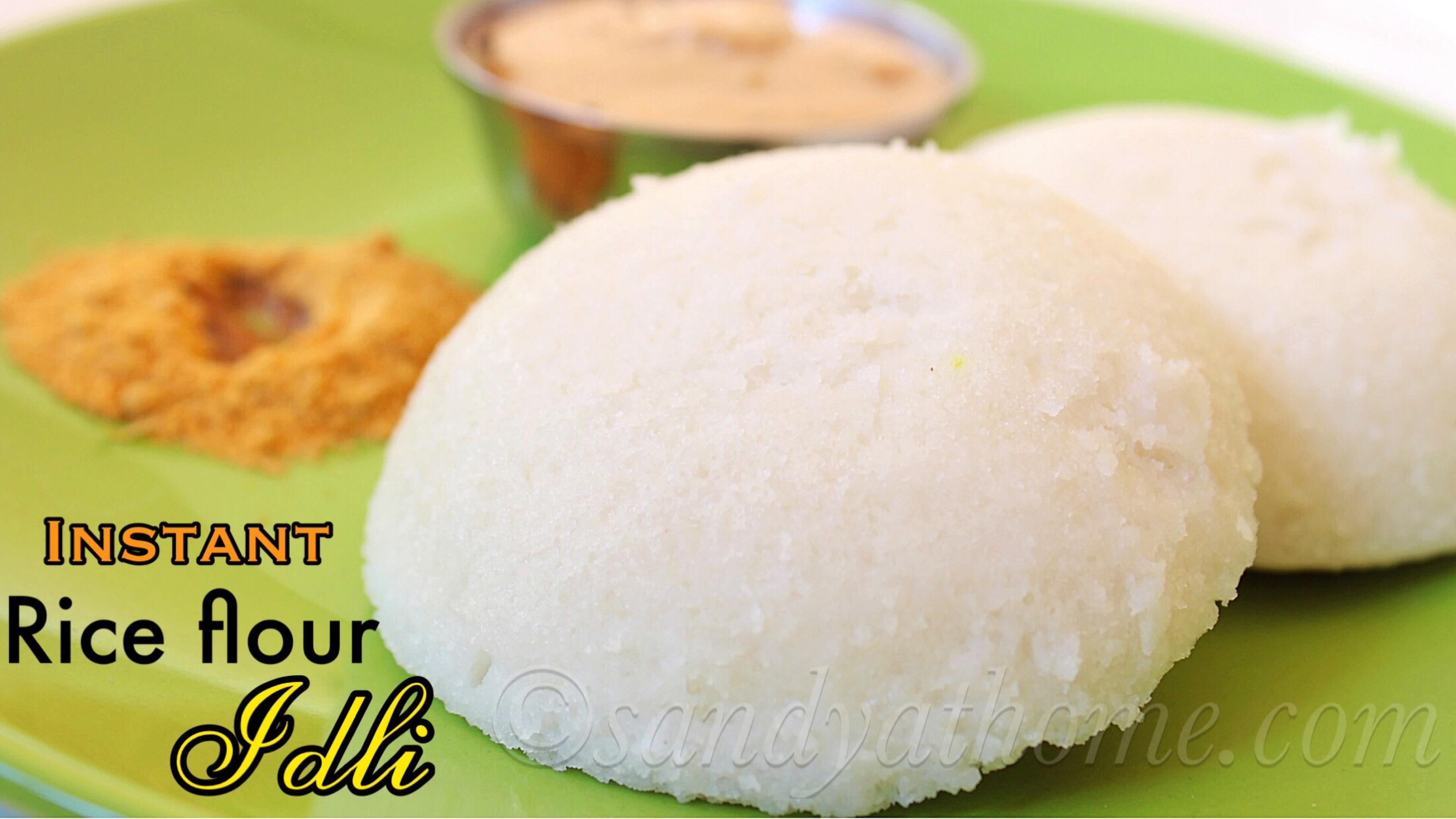 Rice flour idli recipe, Instant idli recipe | Sandhya's recipes