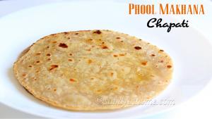 phool makhana chapati