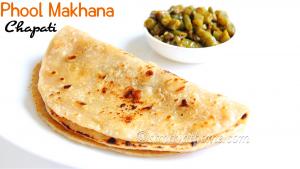 phool makhana roti