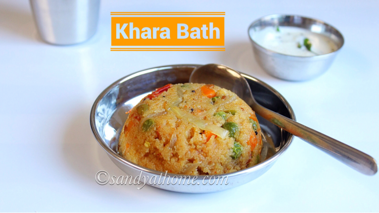 khara bath recipe, khara bath, masala bhath, rava bhath, south indian breakfast