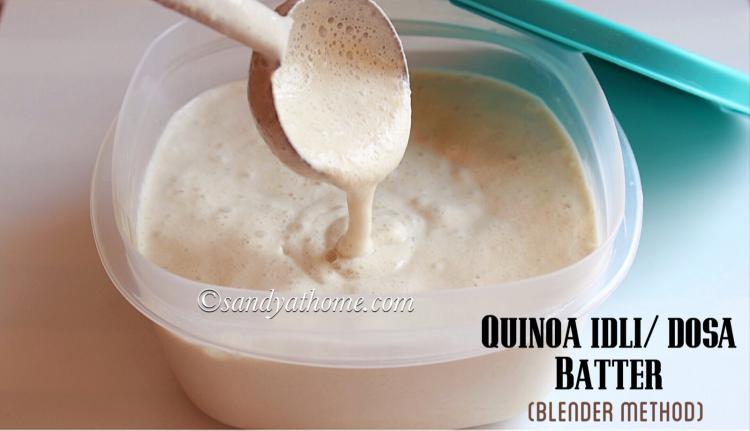 quinoa idli dosa batter, idli batter, dosa batter