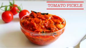 thakkali urugai, tomato pachadi, pickle