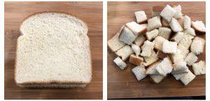 Chop bread slices into cubes