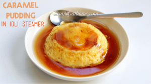 caramel custard, steamed caramel pudding