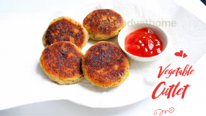 cutlet, Vegetable cutlet, Vegetable patties