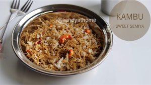kambu sweet semiya recipe