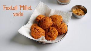 foxtail millet vada recipe