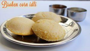 broken corn idli recipe