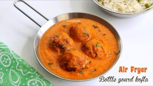 air fryer lauki kofta