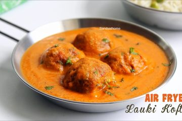air fryer lauki kofta recipe