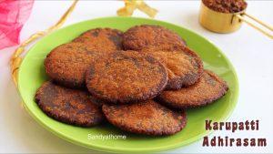 karupatti adhirasam recipe