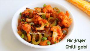 air fryer chilli gobi recipe
