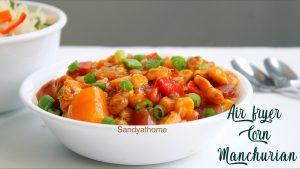 air fryer corn manchurian recipe